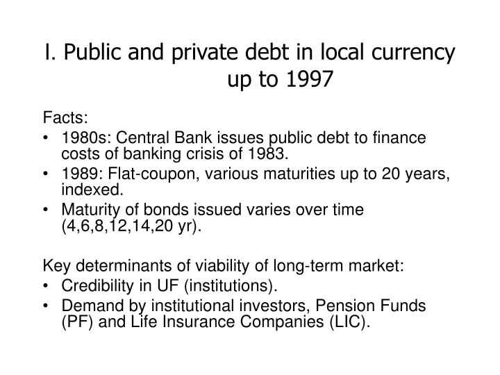 I public and private debt in local currency up to 1997