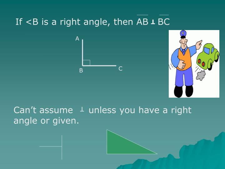 If <B is a right angle, then AB   BC