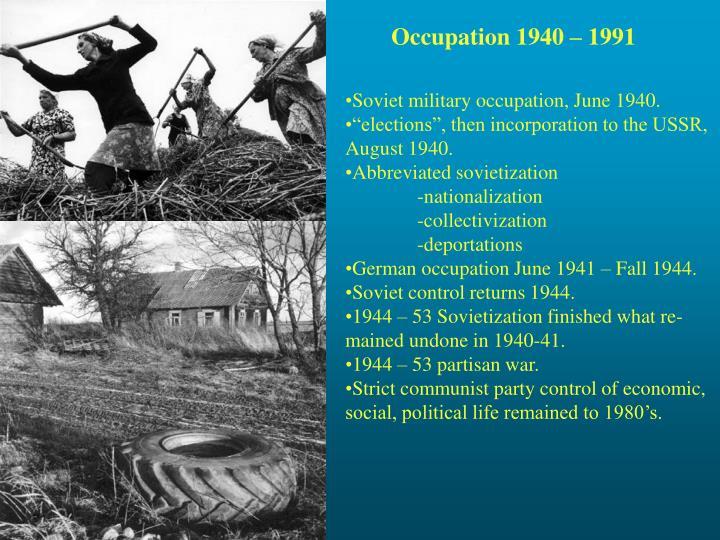 Occupation 1940 – 1991