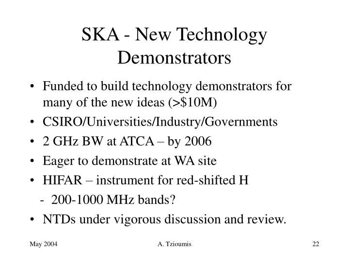 SKA - New Technology Demonstrators