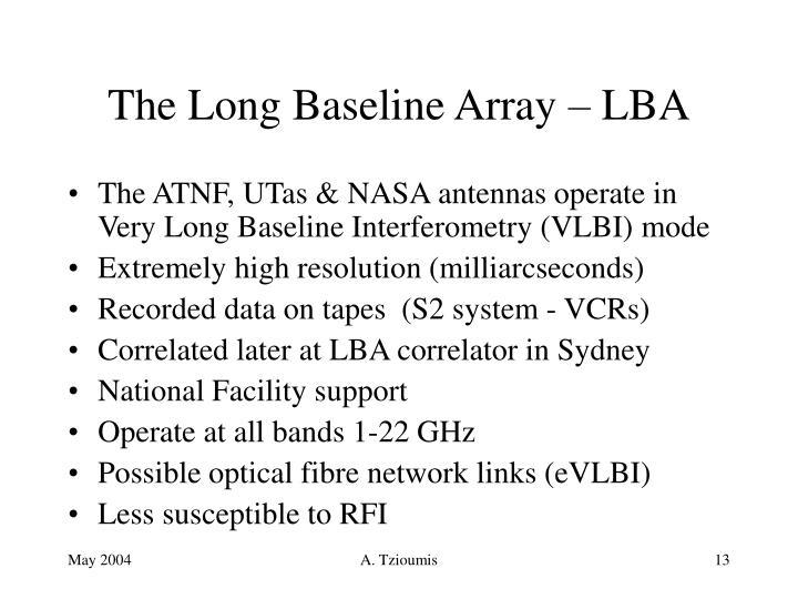 The Long Baseline Array – LBA