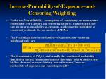 inverse probability of exposure and censoring weighting