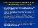 potential confounders measured at all visits including baseline visit