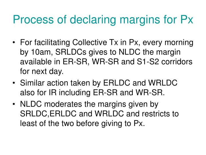 Process of declaring margins for Px
