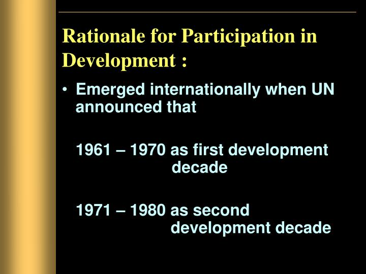 Rationale for participation in development