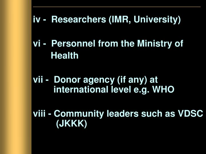 iv -  Researchers (IMR, University)