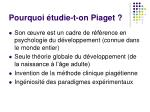 pourquoi tudie t on piaget