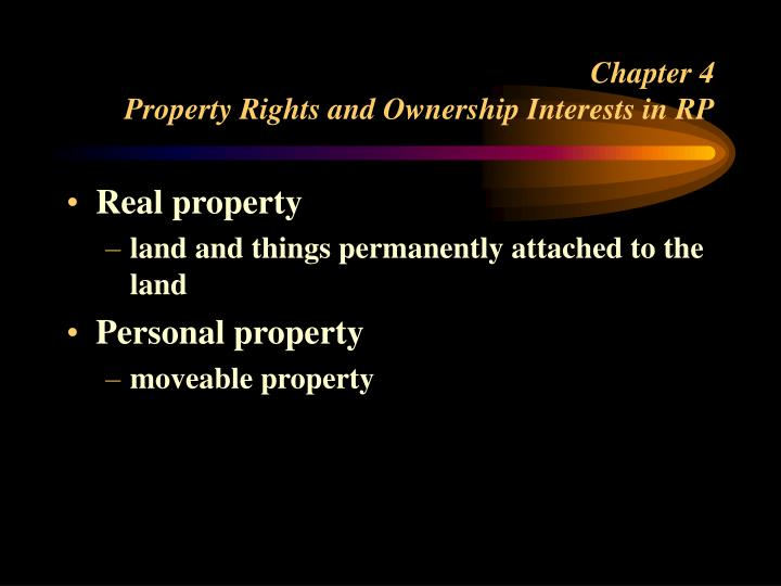 chapter 4 property rights and ownership interests in rp n.