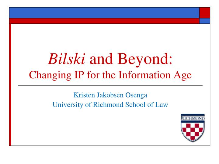 bilski and beyond changing ip for the information age