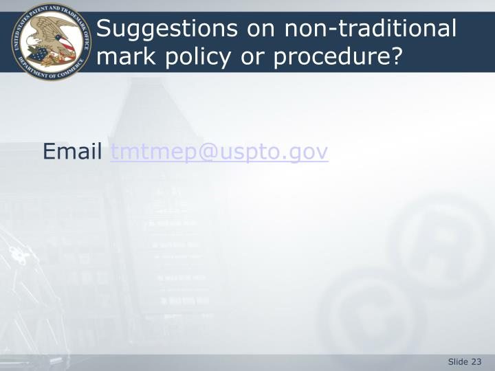 Suggestions on non-traditional mark policy or procedure?