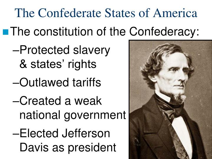 a description of jefferson davis as the president of the confederate states of america and led the n Jefferson davis - president of the confederacy florida, texas, and louisiana—formed the government of the new confederate states of america.