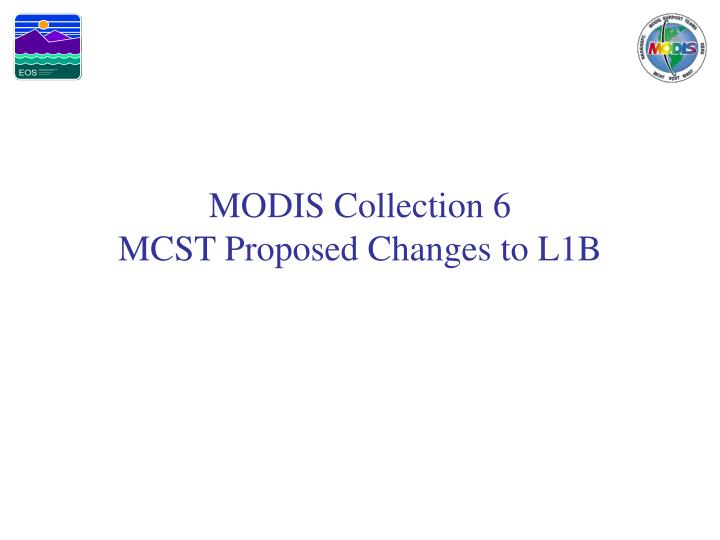 modis collection 6 mcst proposed changes to l1b n.