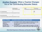 another example when a teacher changes his or her contributing educator status