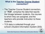 what is the teacher course student connection