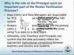 why is the role of the principal such an important part of the roster verification process