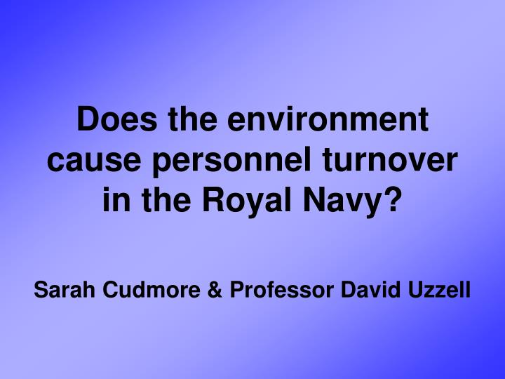 does the environment cause personnel turnover in the royal navy n.