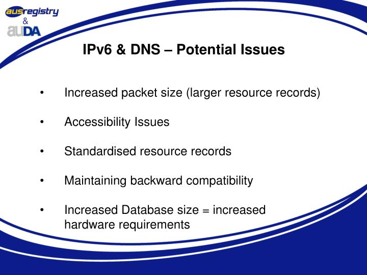 IPv6 & DNS – Potential Issues