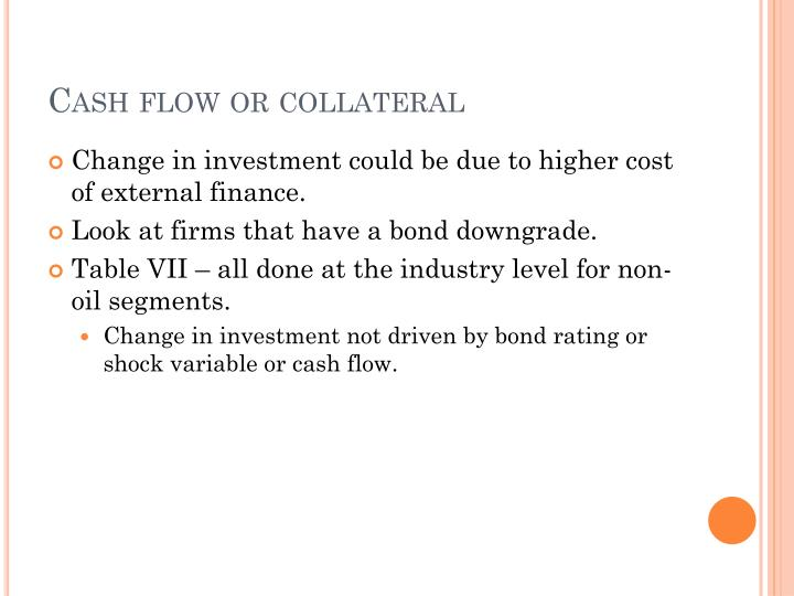 Cash flow or collateral