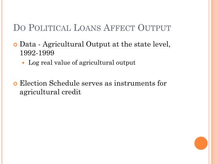 Do Political Loans Affect Output