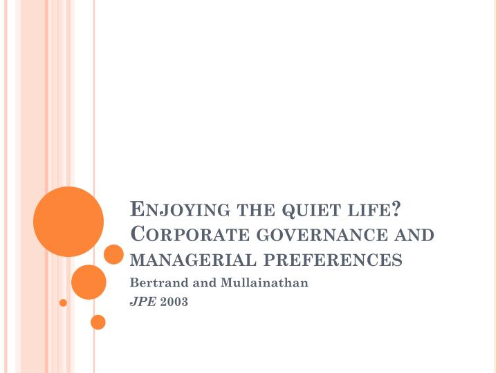 Enjoying the quiet life?  Corporate governance and managerial preferences