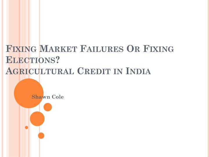 Fixing Market Failures Or Fixing Elections?