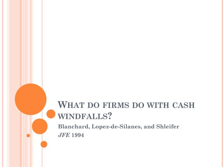 What do firms do with cash windfalls?
