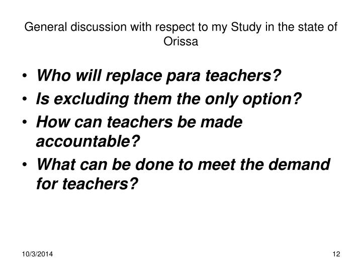 General discussion with respect to my Study in the state of Orissa
