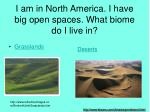 i am in north america i have big open spaces what biome do i live in