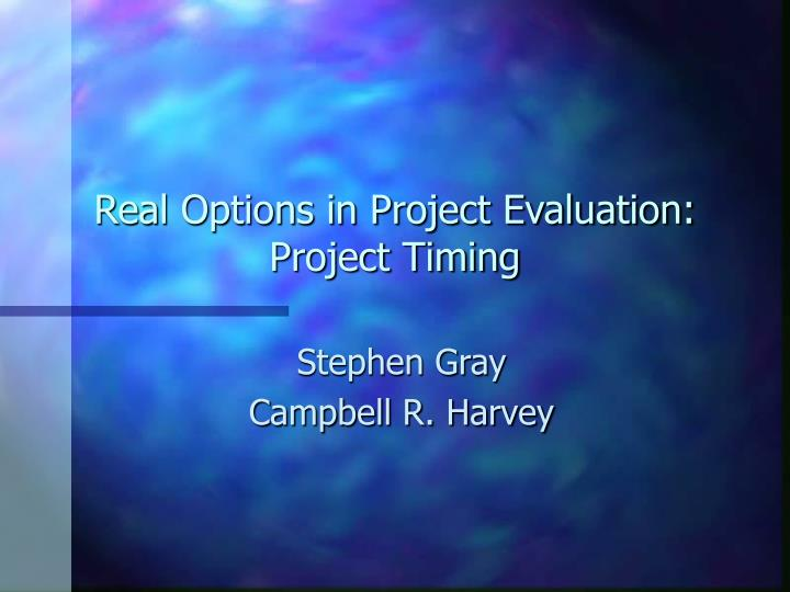 Real options in project evaluation project timing