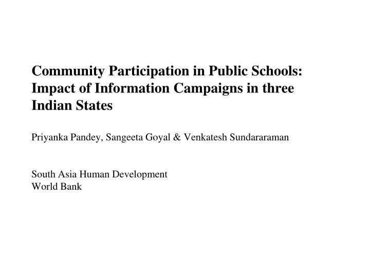 Community Participation in Public Schools: Impact of Information Campaigns in three Indian States