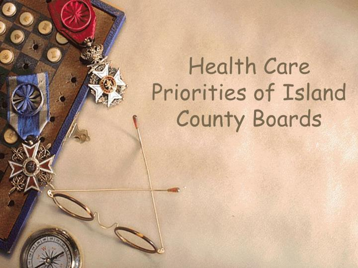 Health Care Priorities of Island County Boards