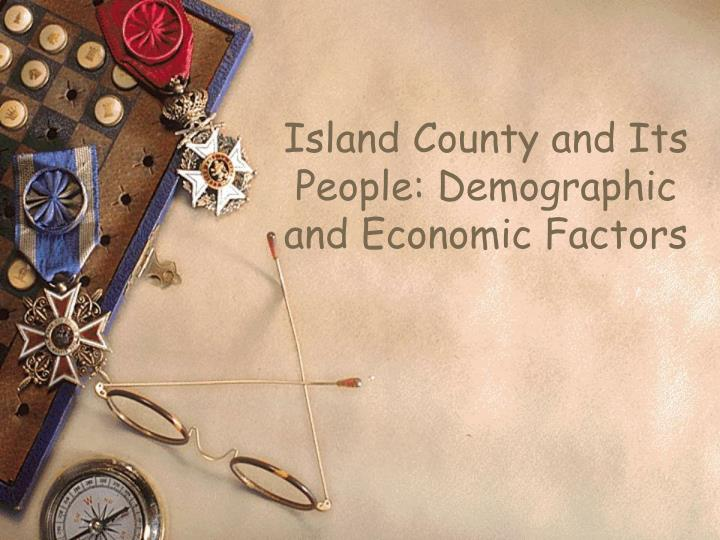 Island County and Its People: Demographic and Economic Factors