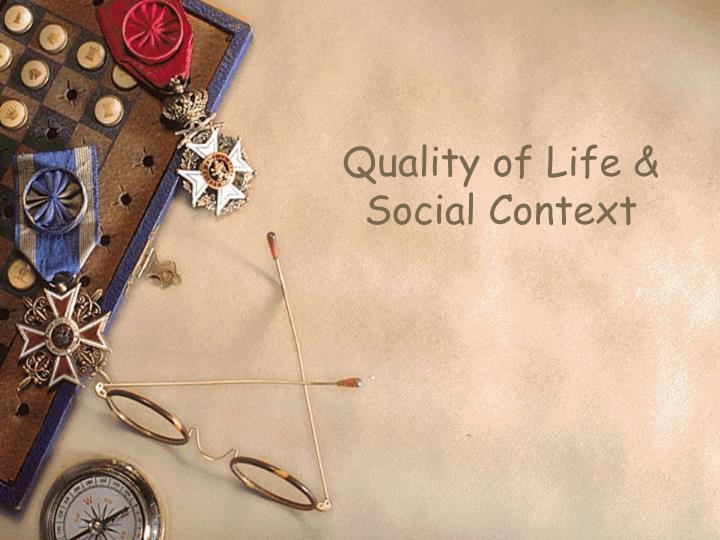 Quality of Life & Social Context