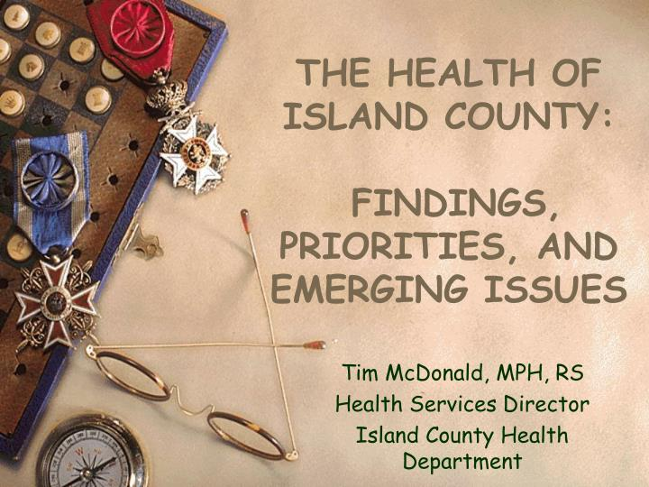 The health of island county findings priorities and emerging issues