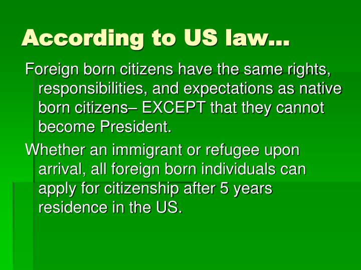 According to US law…