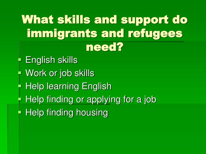 What skills and support do immigrants and refugees need?