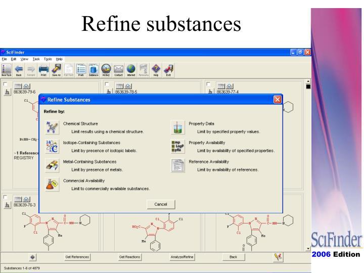 Refine substances