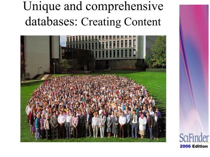Unique and comprehensive databases:
