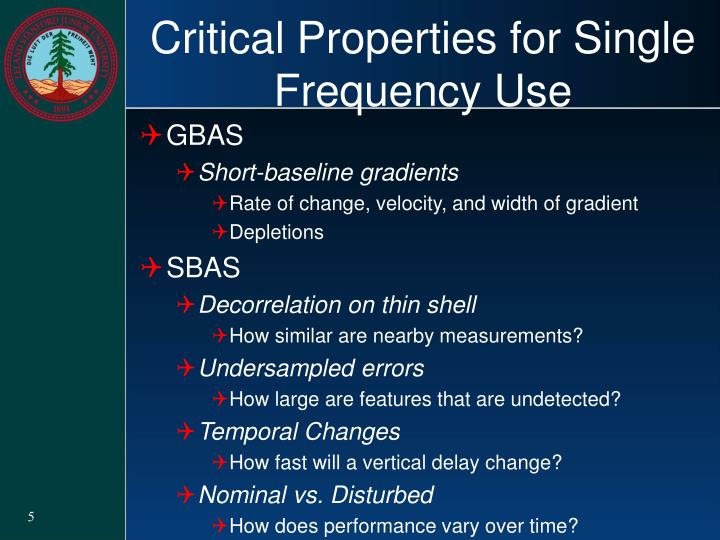 Critical Properties for Single Frequency Use
