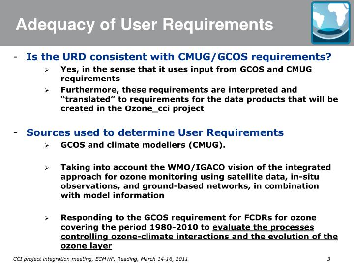 Adequacy of user requirements