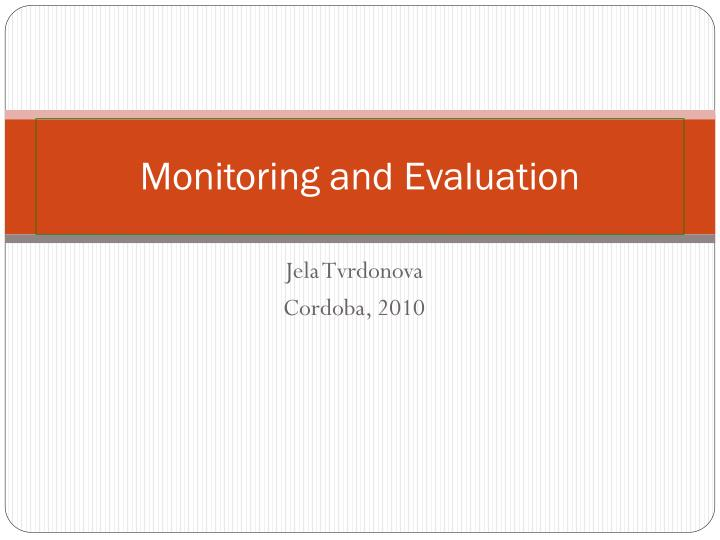 monitoring and evaluation n.