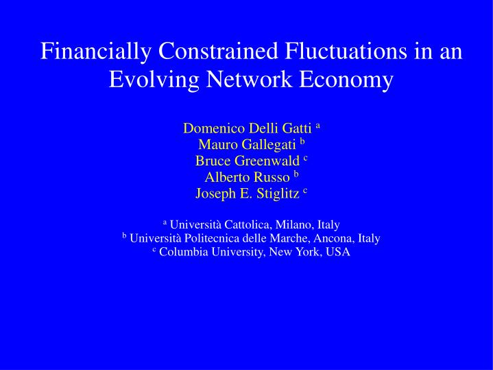 Financially Constrained Fluctuations in an Evolving Network Economy