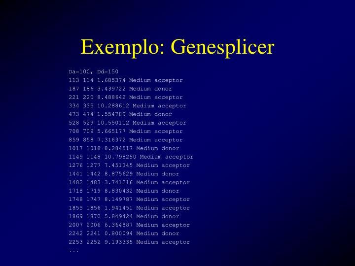 Exemplo: Genesplicer