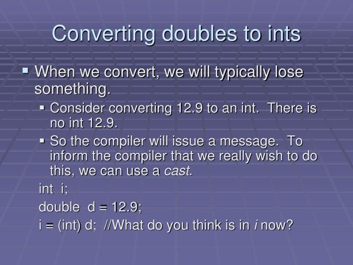 Converting doubles to ints