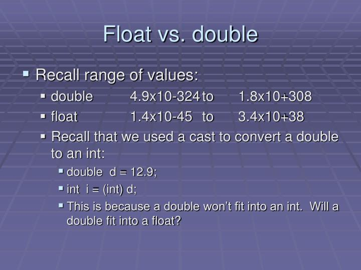 Float vs. double