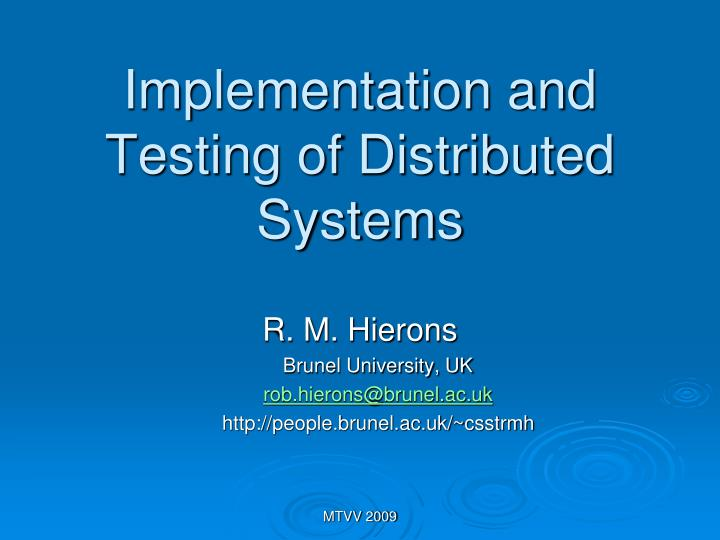 implementation and testing of distributed systems n.