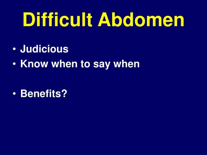 Difficult Abdomen