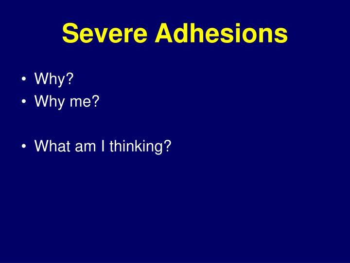 Severe adhesions
