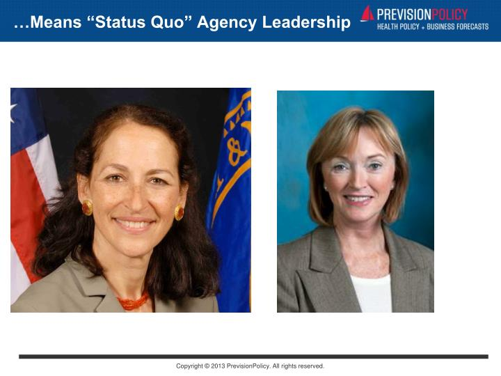 "…Means ""Status Quo"" Agency Leadership"