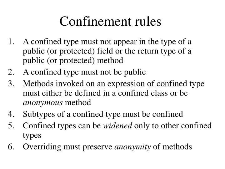 Confinement rules